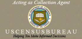Acting as collection agent: U.S. Census Bureau - Helping you make informed decisions